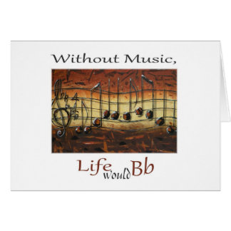 I Have Decided-Without Music, Life... Card