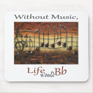 I Have Decided-Without Music, Life... Mouse Pad
