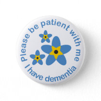 I have Dementia Forget Me Not Button