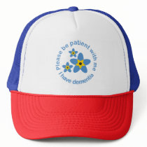 I have Dementia Forget Me Not Trucker Hat