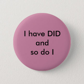 I have DID and so do I pin