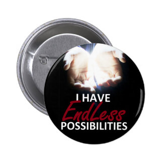I have endless possibilities pinback button