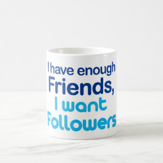 I Have Enough Friends Coffee Mug