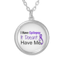 I Have Epilepsy. It Doesn't Have Me Necklace