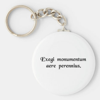 I have erected a monument more lasting than..... basic round button keychain