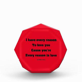 I have every reason to love you acrylic award