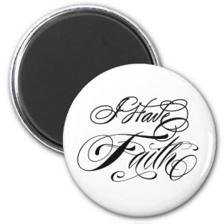 I Have Faith 2 Inch Round Magnet