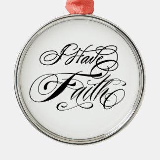 I Have Faith Round Metal Christmas Ornament