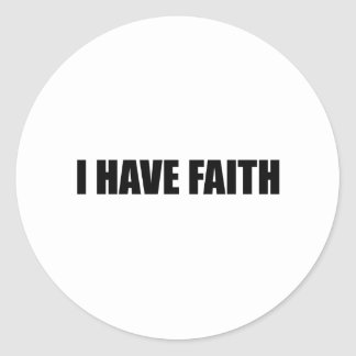 I HAVE FAITH STICKER