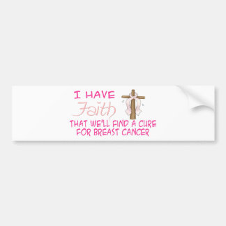 I Have FAITH We'll Find A Cure For BREAST CANCER4 Bumper Sticker