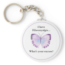 I have Fibromyalgia...  what's your excuse? Basic Round Button Keychain