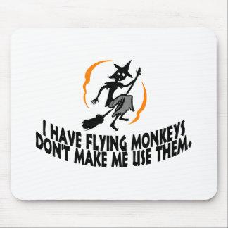 I Have Flying Monkeys Don't Make Me Use Them. Mouse Pad