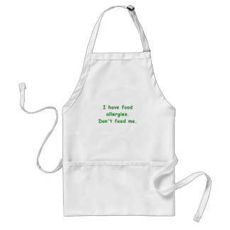I Have Food Allergies Dont Feed Me Adult Apron