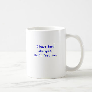 I Have Food Allergies Dont Feed Me Coffee Mug