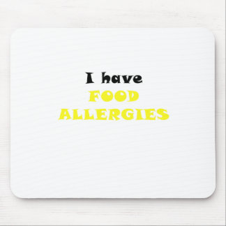 I Have Food Allergies Mousepads