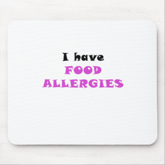 I Have Food Allergies Mouse Pad