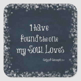 I have found the one my Soul Loves Bible Verse Square Sticker