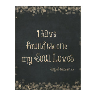 I have found the one my Soul Loves Bible Verse Wood Wall Decor