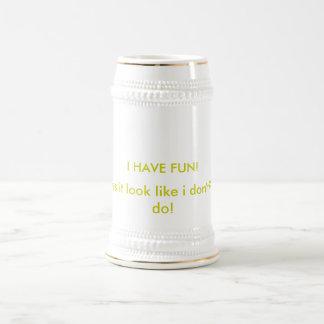 I have fun Stein. Beer Stein