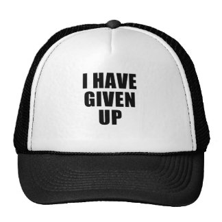 i have given up trucker hats