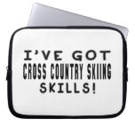 I Have Got Cross Country Skiing Skills Computer Sleeve