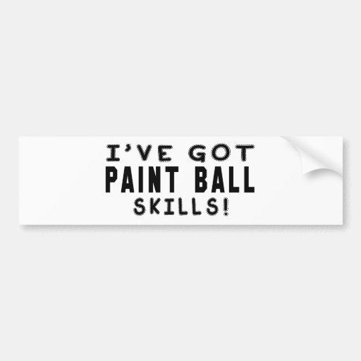 I Have Got Paint Ball Skills Bumper Stickers