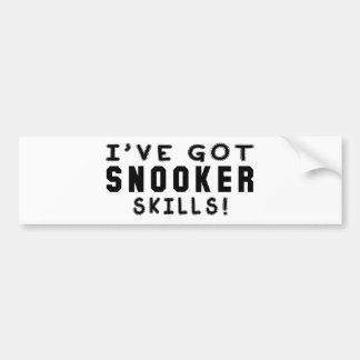 I Have Got Snooker Skills Car Bumper Sticker