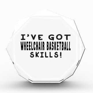 I Have Got Wheelchair Basketball Skills Acrylic Award