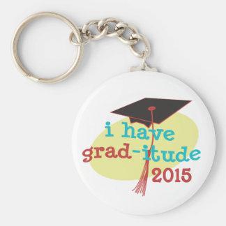 I have GRAD-itude - Funny Graduation 2015 Keychains