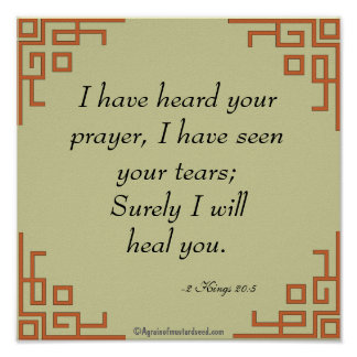 I have heard your prayers Bible Quote Prayer Poster