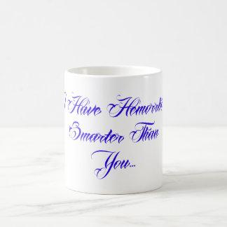 I have Hemorrhoids smarter than you... Coffee Mug