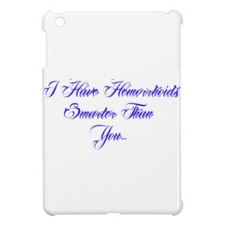 I have Hemorrhoids smarter than you iPad Mini Covers