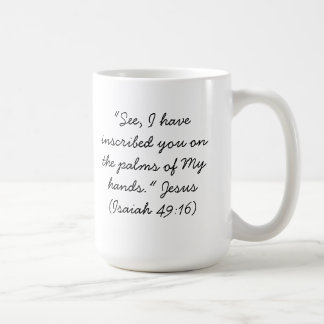 I have inscribed you on the palms of My hands mug