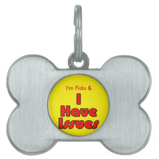I have Issues Customisable Pet Tag