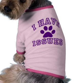 I Have Issues Pet Tee Shirt