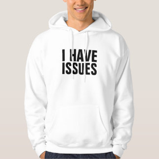 I Have Issues Hoodie