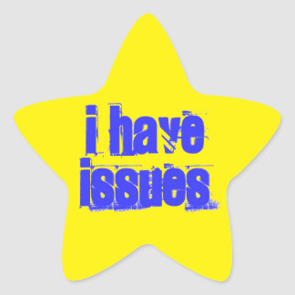 I Have Issues Star Sticker