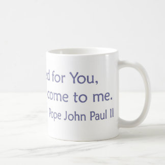 I have looked for you - Pope JP 2 Coffee Mug