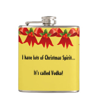 I Have Lots of Christmas Spirit It's Called Vodka Flask