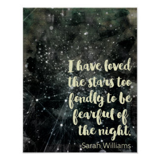 I Have Loved the Stars Too Fondly Quote Poster