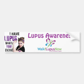 I have Lupus.. What's your excuse? Bumper Sticker