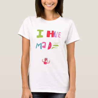 I have mad skills T-Shirt