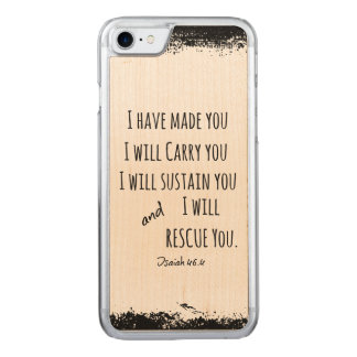 I have made you; I will carry you Bible Verse Carved iPhone 7 Case
