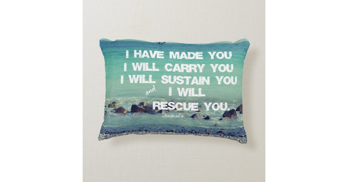 Decorative Pillows With Scripture : I have made you; I will carry you Bible Verse Decorative Pillow Zazzle
