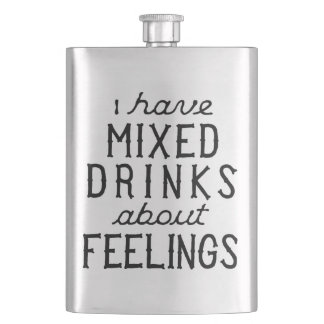 I Have Mixed Drinks About Feelings Hip Flask
