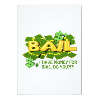 """I  Have Money For Bail Do You 5"""" X 7"""" Invitation Card"""