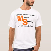 I Have MS T-Shirt