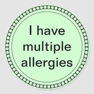 I have multiple allergies classic round sticker