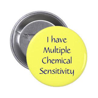 I have Multiple Chemical Sensitivity Pinback Button