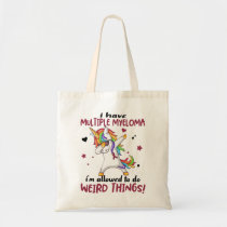 I Have Multiple Myeloma I'm Allowed To Do Weird Tote Bag